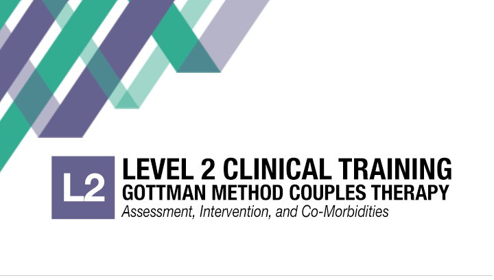 Level 2 training - the gottman institute Gain confidence